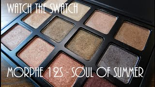 watch the swatch    morphe 12s soul of summer palette