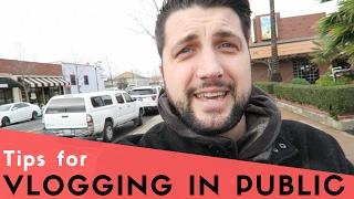 Tips for Vlogging in Public!