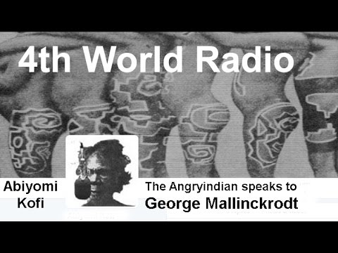 4th World Radyo: The Angryindian Speaks with George Mallinckrodt