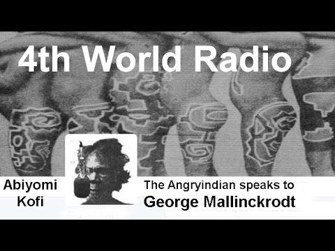 4th World Radyo: The Angryindian Speaks with GeorgeMallinckrodt