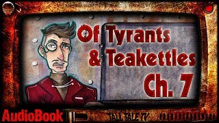 Of Tyrants and Teakettles, Ch. 7   🎙️  Comedic Sci-Fantasy Audiobook Series  🎙️  by Lesley Herron