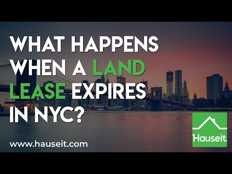 What Happens When A Land Lease Expires In NYC? (2020) | Hauseit® Real Estate Guides