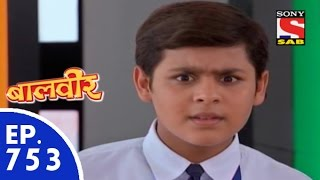 Baal Veer - बालवीर - Episode 753 - 7th July, 2015