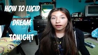 How to Lucid Dream Tonight!!!