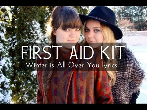 First Aid Kit  - Winter is All Over You lyrics