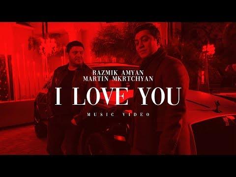 Razmik Amyan \u0026 Martin Mkrtchyan - I Love You
