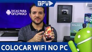 Como Colocar Internet WiFi no PC usando o Android