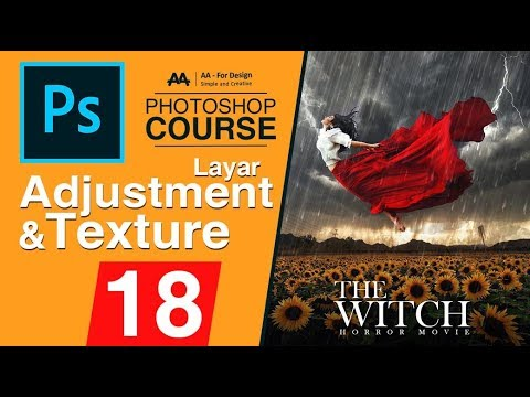 18 - كورس فوتوشوب - Photoshop Course l Adjustment Layer & Texture - Manipulation Tutorial