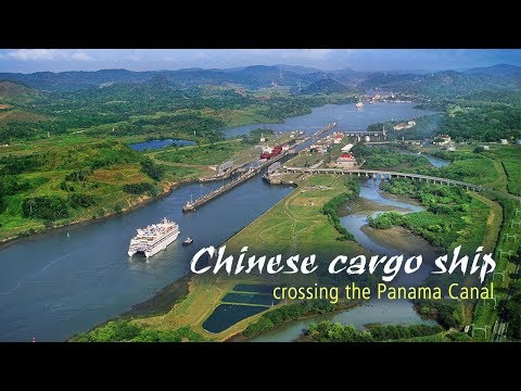 Live: Chinese cargo ship crossing the Panama Canal跟中国货船穿越巴拿马