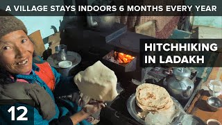 [Part 12] Village Is Indoors 6 Months Every Year   Hitchhiking In Ladakh