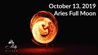 Oct 13 Aries Full Moon - Burning Away Lower Self To Birth More Soul Energy