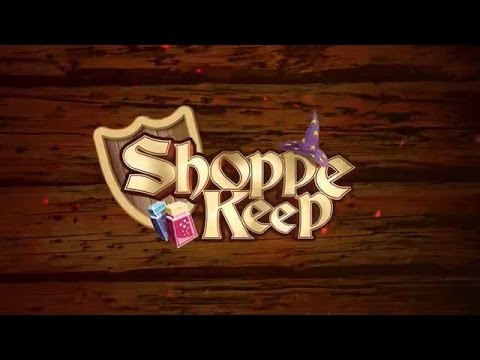 Shoppe Keep - hello and welcome Pt.1
