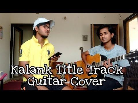 kalank-title-track-guitar-cover-|-kalank-|-arijit-singh-|-pritam-|-acoustic-cover
