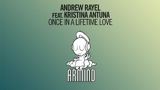 Andrew Rayel feat. Kristina Atuna - Once In A Lifetime Love (Extended Mix)