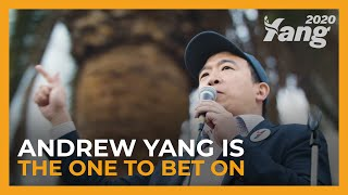 Andrew Yang is the One to Bet On