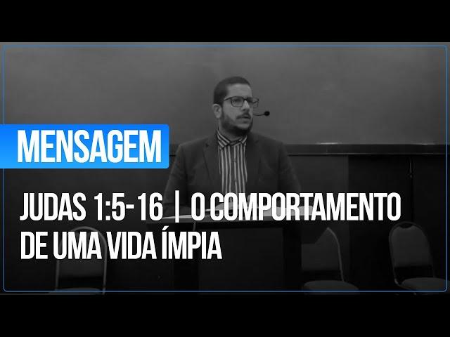 CULTO - Judas 1:5-16 | O COMPORTAMENTO DE UMA VIDA ÍMPIA