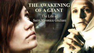 The Awakening of a Giant: Saint Veronica Giuliani   Full Movie
