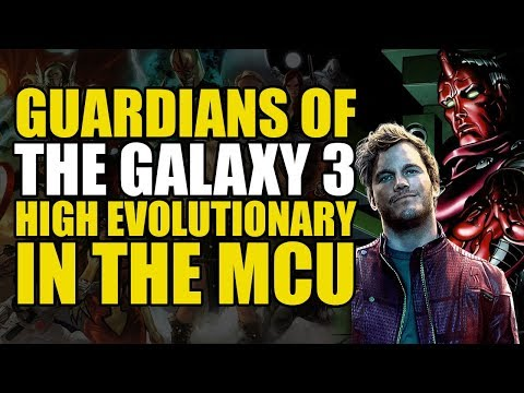 GoTG 3 & The High Evolutionary | The MCU Explained