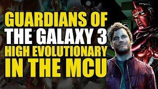 GoTG 3 & The High Evolutionary | The MCU Explained