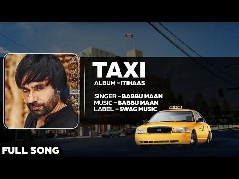 Babbu Maan - Taxi | Full Song | Itihaas