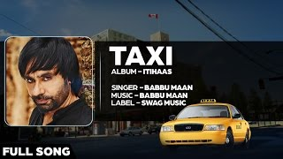 Babbu Maan - Taxi | Full Song | Itihaas