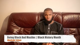 Being Black And Muslim || Black History Month|| Abubakr Islam