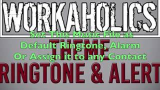 Workaholics Theme Ringtone and Alert