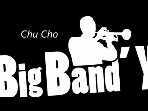 Big Band'Y - Chu Cho