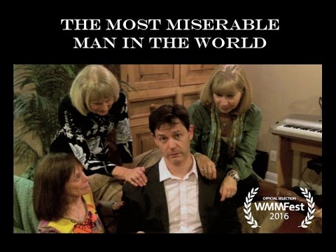 The Most Miserable Man in the World