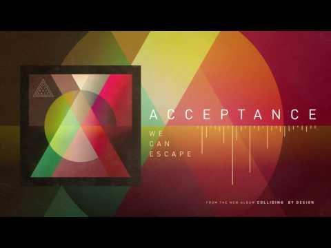 Acceptance  We Can Escape