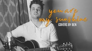 You Are My Sunshine - Ben Honeycutt - Acoustic Cover