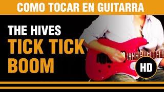 """Aprende a tocar en guitarra """"Tick Tick Boom"""" de the hives , tutoria..."""