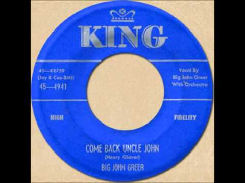 BIG JOHN GREER - COME BACK UNCLE JOHN [King 4941] 1956