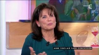 Anne Sinclair sans filtre - C à vous - 28/02/2017