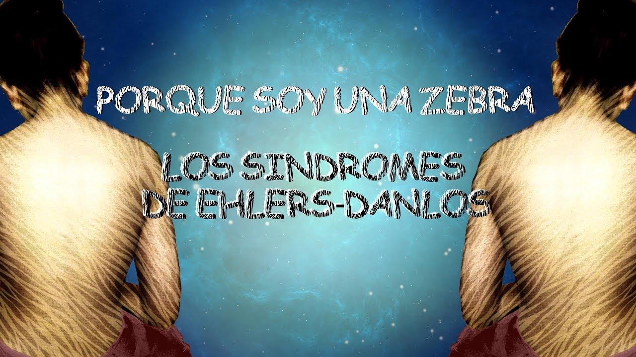 Por qué soy una cebra? Los síndromes de Ehlers Danlos - YouTube