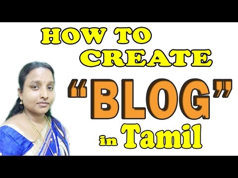 How to Create a New Blog Website (Blogger) in Tamil PART - 1 / 2017 Latest Video