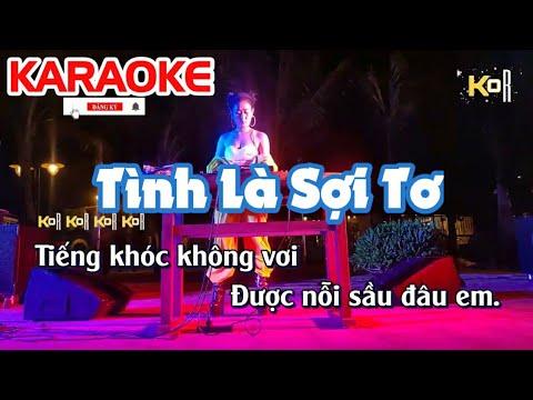 Karaoke Tình Là Sợi Tơ Remix – Tone Nam   Âm Thanh Chuẩn, Cực Hay, Cực Bốc   Bao quát các tài liệu liên quan đến tóc tơ nam mới cập nhật