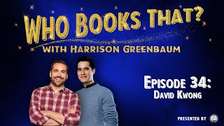 Who Books That? with Harrison Greenbaum, Ep. 34: DAVID KWONG (Presented by the IBM)