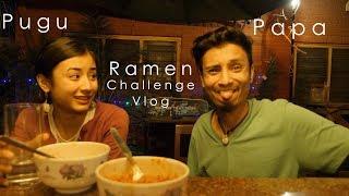 Ramen challenge vlog||PAPAPUGU|| Dixita and Chetan