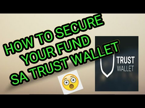 HOW TO SECURE YOUR FUND SA TRUST WALLET
