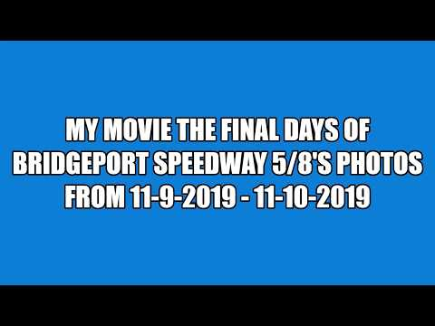 My Movie The Final Days Of Bridgeport Speedway 5{8's Photos from 11-9-2019 - 11-10-2019