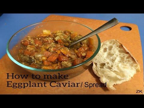 How to make Eggplant Caviar Spread / Баклажанная Икра