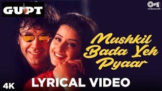 Mushkil Bada Yeh Pyaar Lyrical - Gupt | Bobby Deol, Manisha Koirala | Alka Yagnik, Udit Narayan