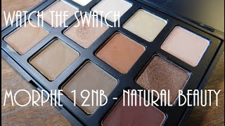 watch the swatch    morphe 12nb natural beauty palette