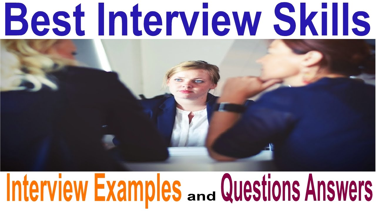 good job interview skills examples and questions good job interview skills examples and questions