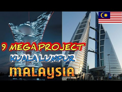 MEGA 9 PROJECTS GOING ON IN MALAYSIA 2019