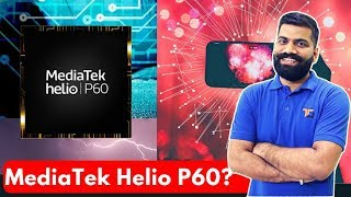 MediaTek Helio P60 Processor Explained - Perfect for Mid Range Phones?