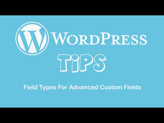 Field Types For Advanced Custom Fields