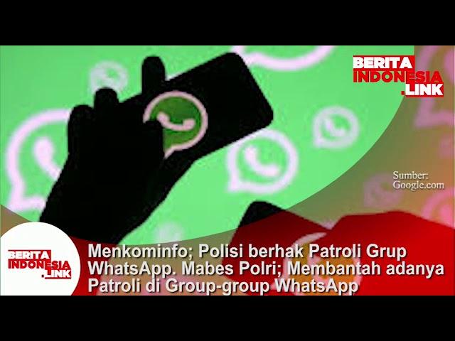 Menkominfo;Polisi berhak patroli grup WhatsApp. Mabes Polri; membantah adanya Patroli  Group2 WA