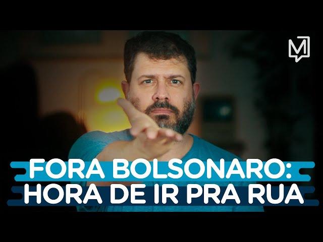 Fora Bolsonaro: é hora de ir pra rua I Ponto de Partida